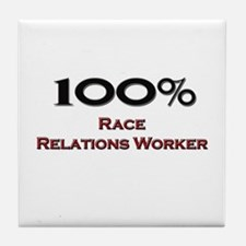 100 Percent Race Relations Worker Tile Coaster
