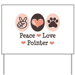 Peace Love Pointer Yard Sign