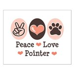 Peace Love Pointer Small Poster