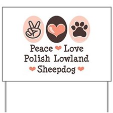 Peace Love Polish Lowland Sheepdog Yard Sign