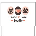 Peace Love Poodle Yard Sign