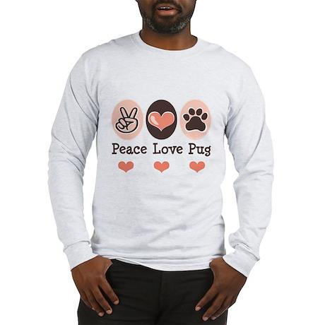 Peace Love Pug Long Sleeve T-Shirt