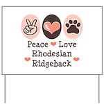 Peace Love Rhodesian Ridgeback Yard Sign