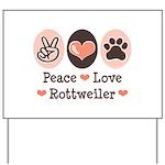 Peace Love Rottweiler Yard Sign