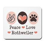 Peace Love Rottweiler Mousepad