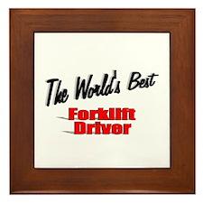 """The World's Best Forklift Driver"" Framed Tile"