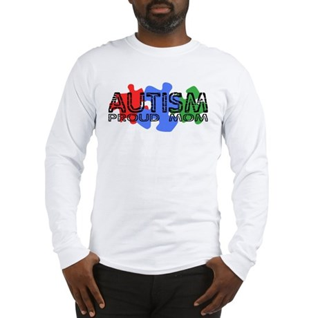 Autism - Proud Mom Long Sleeve T-Shirt