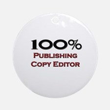 100 Percent Publishing Copy Editor Ornament (Round