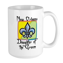 New Orleans Daughter of the Groom Large Mug