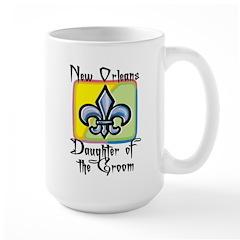 New Orleans Daughter of the Groom Mug