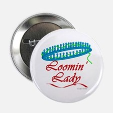 """Loomin' Lady 2.25"""" Button (10 pack)"""