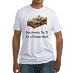 Gardeners Do It... Fitted T-Shirt