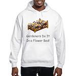 Gardeners Do It... Hooded Sweatshirt