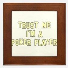 Trust Me I'm a Poker Player Framed Tile