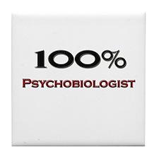 100 Percent Psychobiologist Tile Coaster
