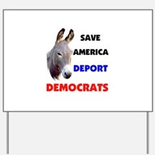DEPORT DEMOCRATS Yard Sign