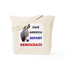 DEPORT DEMOCRATS Tote Bag