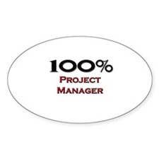 100 Percent Project Manager Oval Decal