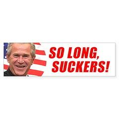 So Long, Suckers Bumper Bumper Sticker