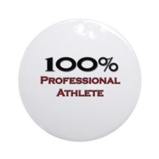 100 Percent Professional Athlete Ornament (Round)