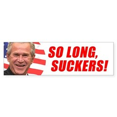 So Long, Suckers Bumper Bumper Sticker