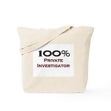 100 Percent Private Investigator Tote Bag