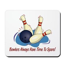 Bowlers Always Have... Mousepad