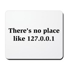 There's No Place Mousepad