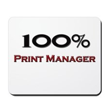 100 Percent Print Manager Mousepad