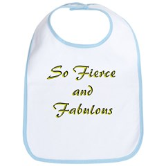 So Fierce and Fabulous Bib