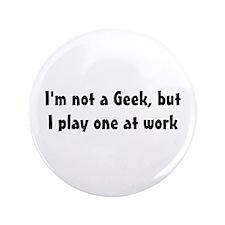 """Not a Geek 3.5"""" Button"""