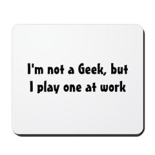 Not a Geek Mousepad