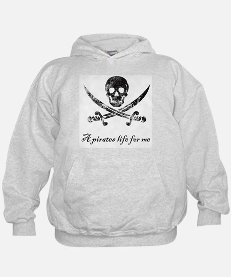 A pirates life for me Hoodie
