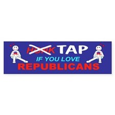 Tap If You Love Republicans(Bumper)