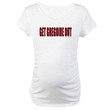 Get Gregoire Out - Shirt