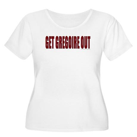 Get Gregoire Out - Women's Plus Size Scoop Neck T-