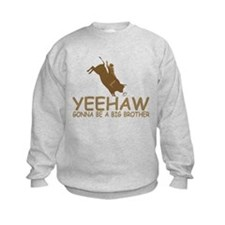 Yee Haw Big Brother Sweatshirt
