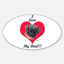 Pug Love My Dad Oval Decal