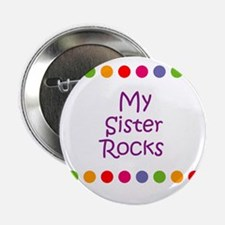 "My Sister Rocks 2.25"" Button"