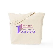 I text Tote Bag