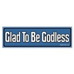 Glad to be Godless Bumper Sticker
