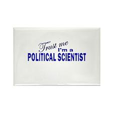 Trust Me I'm a Political Scie Rectangle Magnet