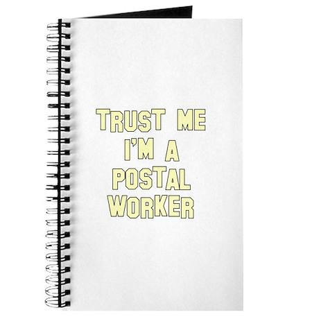 Trust Me I'm a Postal Worker Journal