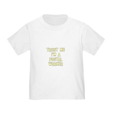 Trust Me I'm a Postal Worker Toddler T-Shir