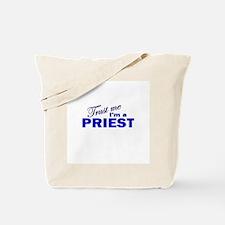 Trust Me I'm a Priest Tote Bag