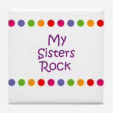 My Sisters Rock Tile Coaster