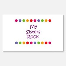 My Sisters Rock Rectangle Decal