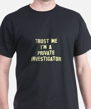 Trust Me I'm a Private Invest T-Shirt