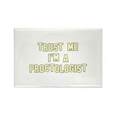 Trust Me I'm a Proctologist Rectangle Magnet