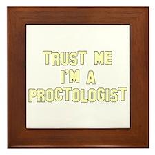 Trust Me I'm a Proctologist Framed Tile